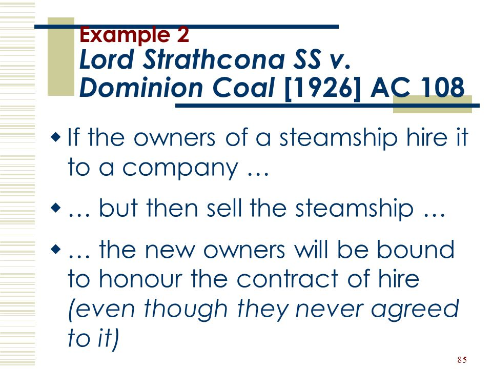 Example 2 Lord Strathcona SS v. Dominion Coal [1926] AC 108